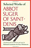 Selected Works of Abbot Suger of Saint-Denis