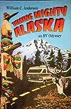 Taming Mighty Alaska, William C. Anderson, 087108788X