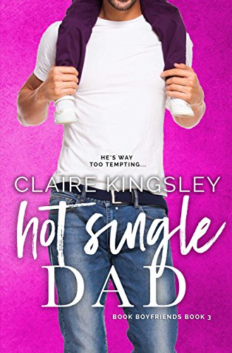 Hot Single Dad (Book Boyfriends 3)