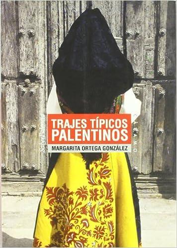 Trajes típicos palentinos: Margarita Ortega González ...