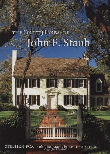 The Country Houses of John F. Staub (Sara and John Lindsey Series in the Arts and Humanities) by Texas A&M University Press
