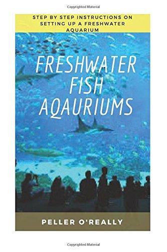 Freshwater Fish Aquarium: Freshwater aquariums, freshwater aquariums for dummies, the simple guide to fish, complete book of aquarium. (Freshwater Chemistry Aquarium)