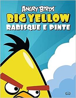 Angry Birds Big Yellow Rabisque E Pinte Varios Autores