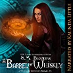A Barrel of Whiskey: A Whiskey Witches Novel | S.M. Blooding