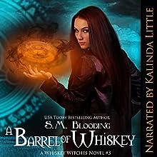 A Barrel of Whiskey: A Whiskey Witches Novel | Livre audio Auteur(s) : S.M. Blooding Narrateur(s) : Kalinda Little