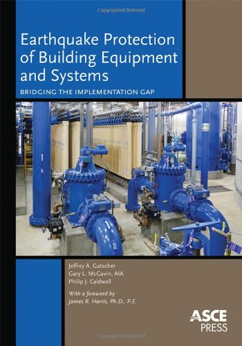 Earthquake Protection of Building Equipment and Their Systems: Bridging the Implementation Gap