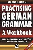 Practising German Grammar, Martin Durrell and Katrin M. Kohl, 0340677031