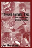 Through Animals' Eyes, Lynn Marie Cuny, 1574411306