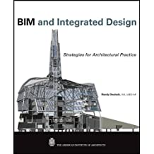 BIM and Integrated Design: Strategies for Architectural Practice