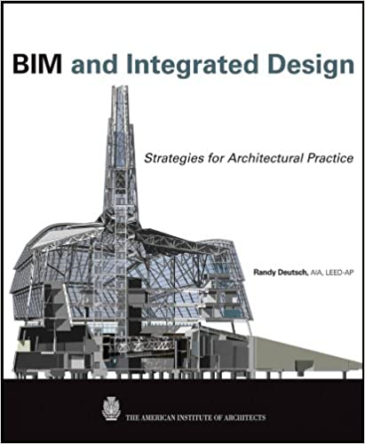 Bim And Integrated Design Strategies For Architectural Practice
