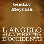 L'angelo alla finestra d'occidente | Gustav Meyrink