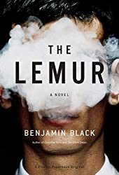 The Lemur [ THE LEMUR BY Black, Benjamin ( Author ) Jun-24-2008[ THE LEMUR [ THE LEMUR BY BLACK, BENJAMIN ( AUTHOR ) JUN-24-2008 ] By Black, Benjamin ( Author )Jun-24-2008 Paperback