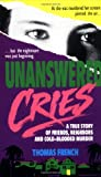 Unanswered Cries, Thomas French, 0312926456