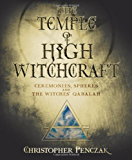 The Temple of High Witchcraft: Ceremonies, Spheres and The Witches' Qabalah (Penczak Temple Series Book 7)