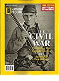 NATIONAL GEOGRAPHIC, THE CIVIL WAR SPECIAL EDITION, SUMMER, 2013