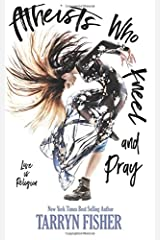 Atheists Who Kneel and Pray Paperback