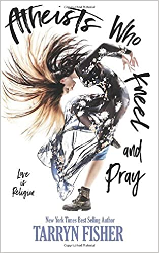 Atheists Who Kneel and Pray: Amazon.es: Tarryn Fisher: Libros en idiomas extranjeros