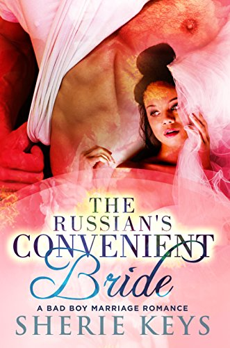Search : The Russian's Convenient Bride: A Bad Boy Marriage Romance