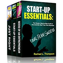 How to Start a Business: Everything You Need to Know to Start a Successful Business Today (Online Business, Small Business, Work from Home, Retail Business, Entrepreneurship)