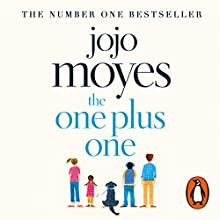 The One Plus One Audiobook by Jojo Moyes Narrated by Elizabeth Bower, Ben Elliot, Nicola Stanton, Steven France