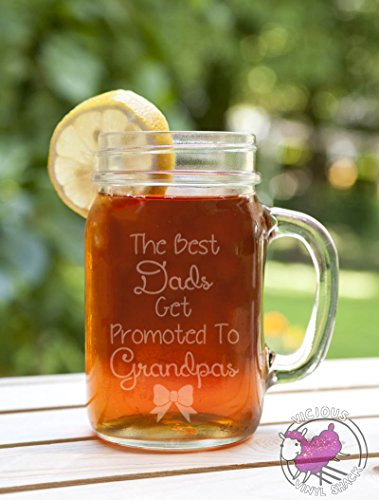 The Best Dads Get Promoted to Grandpas Etched Glass Mason Jar Mug with Handle Baby Announcement Tell Mom Dad Pregnant Announce Grandpop Granddad Pop Pa Grampy Gramp Girl Boy Due (Mason Jars With Handles In Bulk)