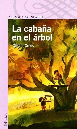 LA CABAÑA EN EL ARBOL (Proxima Parada 8 Años) por Gillian Cross