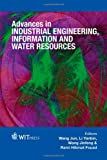 Advances in Industrial Engineering, Information and Water Resources, W. Jun, 1845647483