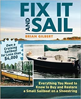 Fix It and Sail: Everything You Need to Know to Buy and