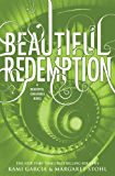 Beautiful Redemption (Beautiful Creatures Book 4)