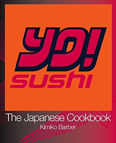 YO Sushi: The Japanese Cookbook by Kimiko Barber