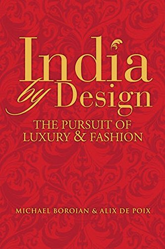 India by Design: The Pursuit of Luxury and Fashion by Wiley