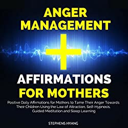 Anger Management Affirmations for Mothers
