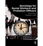 img - for [ [ [ Sociology for Social Workers and Probation Officers[ SOCIOLOGY FOR SOCIAL WORKERS AND PROBATION OFFICERS ] By Cree, Viviene E. ( Author )Sep-10-2010 Paperback book / textbook / text book