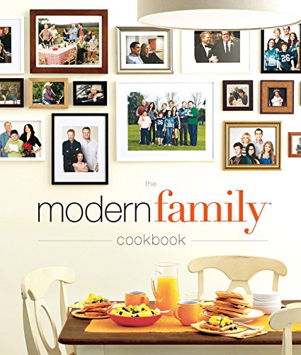 The Modern Family Cookbook by Modern Family