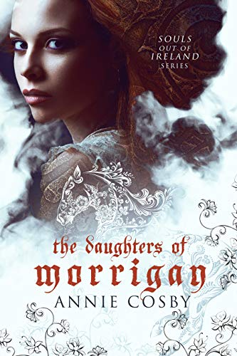 The Daughters of Morrigan (Souls Out of Ireland Book 1)