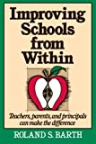 Improving Schools from Within, Roland S. Barth, 155542368X