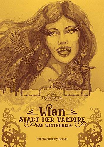 Wien, Stadt der Vampire // New Steampunk Age Reihe [1]