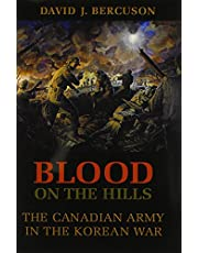 Blood on the Hills: The Canadian Army in the Korean War