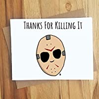 Thanks For Killing It Jason Greeting Card