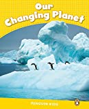 img - for Level 6: Our Changing Planet CLIL (Pearson English Kids Readers) book / textbook / text book