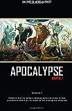 Apocalypse - Partie 1