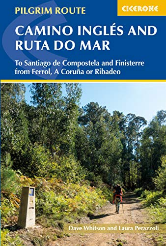 The Camino Ingles and Ruta do Mar: To Santiago de Compostela and Finisterre from Ferrol, A Coruna or Ribadeo (Pilgrims Route To Santiago De Compostela Map)