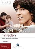 audio mitreden: audio spansich mitreden: schnell, einfach und überall lernen / Audio-CD mit Booklet und PDF-Download