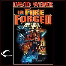 In Fire Forged: Worlds of Honor #5 Audiobook by David Weber, Jane Lindskold, Timothy Zahn Narrated by L. J. Ganser, Khristine Hvam, Allyson Johnson