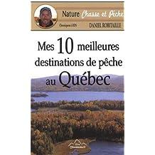 Mes 10 meilleures destinations de pêche au Québec