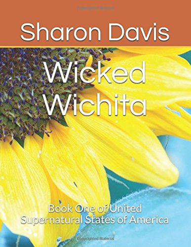 Wicked Wichita: Book One of United Supernatural States of America
