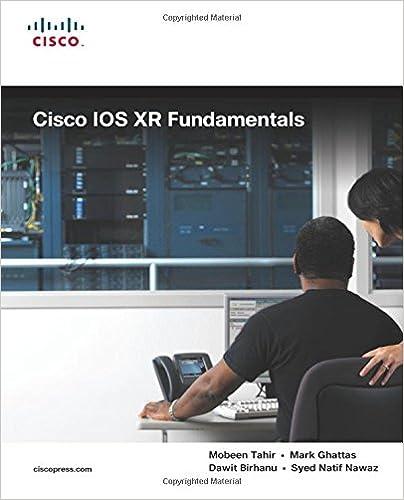 Cisco IOS XR Fundamentals: Mobeen Tahir, Mark Ghattas, Dawit Birhanu