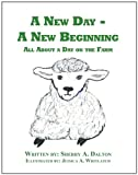 A New Day - a New Beginning, Sherry A. Dalton, 1456074628