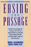 img - for Easing the Passage: A Guide for Prearranging and Ensuring a Pain-Free and Tranquil Death Via a Living Will, Personal Medical Mandate, and Other Medi book / textbook / text book