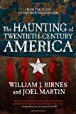 The Haunting of Twentieth-Century America, William J. Birnes and Joel Martin, 0765323540